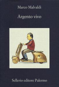 Foto Cover di Argento vivo, Libro di Marco Malvaldi, edito da Sellerio Editore Palermo