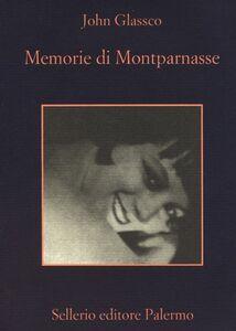 Foto Cover di Memorie di Montparnasse, Libro di John Glassco, edito da Sellerio Editore Palermo