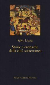 Libro Storie e cronache della città sotterranea Salvo Licata