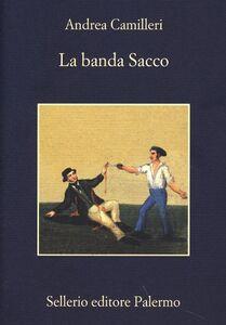 Foto Cover di La banda Sacco, Libro di Andrea Camilleri, edito da Sellerio Editore Palermo