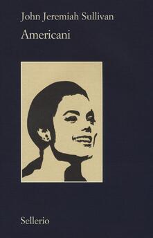Americani - John Jeremiah Sullivan - copertina
