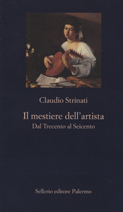 Libro Il mestiere dell'artista. Dal Trecento al Seicento Claudio Strinati