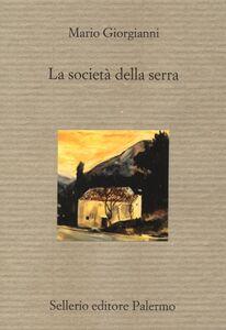 Foto Cover di La società della serra, Libro di Mario Giorgianni, edito da Sellerio Editore Palermo