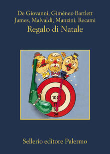 Regalo di Natale - Maurizio de Giovanni,Alicia Giménez-Bartlett,Bill James,Marco Malvaldi - ebook