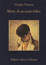 Libro Morte di un uomo felice Giorgio Fontana