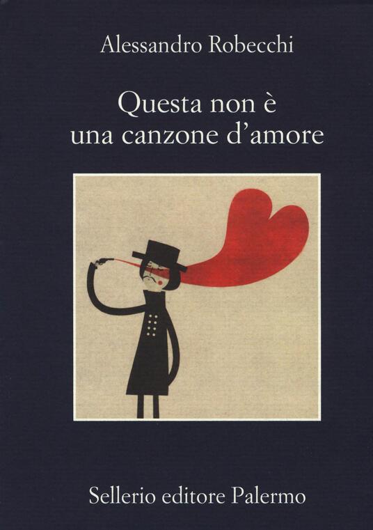 Questa non è una canzone d'amore - Alessandro Robecchi - copertina