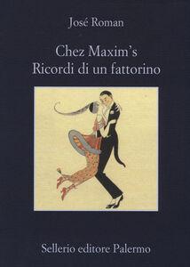 Libro Chez Maxim's. Ricordi di un fattorino José Román