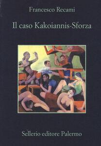 Libro Il caso Kakoiannis-Sforza Francesco Recami
