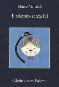 Libro Il telefono senza fili Marco Malvaldi