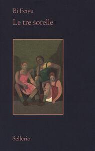 Libro Le tre sorelle Feiyu Bi