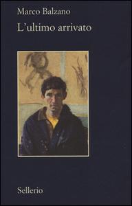 Libro L' ultimo arrivato Marco Balzano