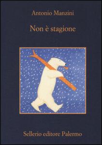 Libro Non è stagione Antonio Manzini