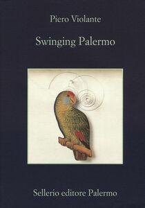 Foto Cover di Swinging Palermo, Libro di Pietro Violante, edito da Sellerio Editore Palermo