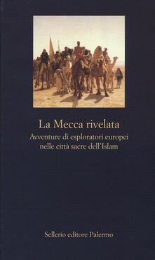 Nicocaradonna.it La Mecca rivelata. Avventure di esploratori europei nelle citta sacre dell'Islam Image