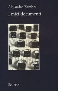 Foto Cover di I miei documenti, Libro di Alejandro Zambra, edito da Sellerio Editore Palermo