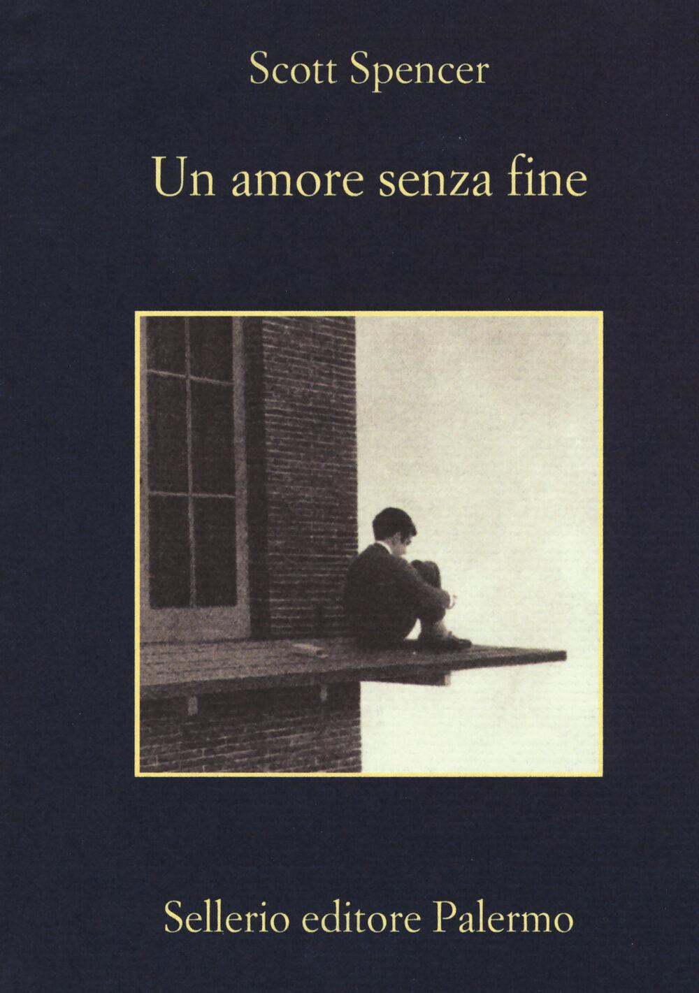 Un amore senza fine scott spencer libro sellerio for Amore senza fine