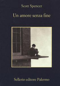 Libro Un amore senza fine Scott Spencer