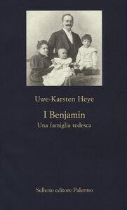Libro I Benjamin. Una famiglia tedesca Uwe-Karsten Heye