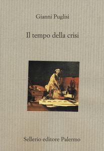 Libro Il tempo della crisi Gianni Puglisi