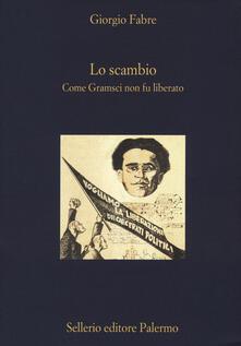 Antondemarirreguera.es Lo scambio. Come Gramsci non fu liberato Image