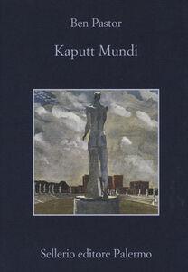 Foto Cover di Kaputt mundi, Libro di Ben Pastor, edito da Sellerio Editore Palermo
