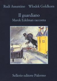 Il Il guardiano. Marek Edelman racconta