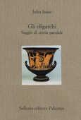Libro Gli oligarchi. Saggio di storia parziale Jules Isaac