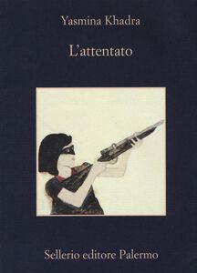 Libro L' attentato Yasmina Khadra