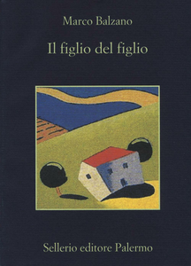 Libro Il figlio del figlio Marco Balzano