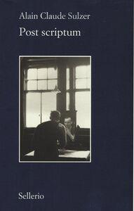 Foto Cover di Post scriptum, Libro di Alain Claude Sulzer, edito da Sellerio Editore Palermo