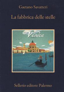 La fabbrica delle stelle - Gaetano Savatteri - copertina