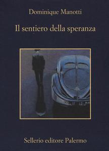 Libro Il sentiero della speranza Dominique Manotti