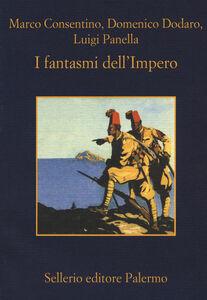 Libro I fantasmi dell'Impero Marco Consentino , Domenico Dodaro , Luigi Panella