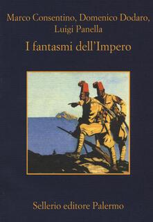 I fantasmi dell'Impero - Marco Consentino,Domenico Dodaro,Luigi Panella - copertina