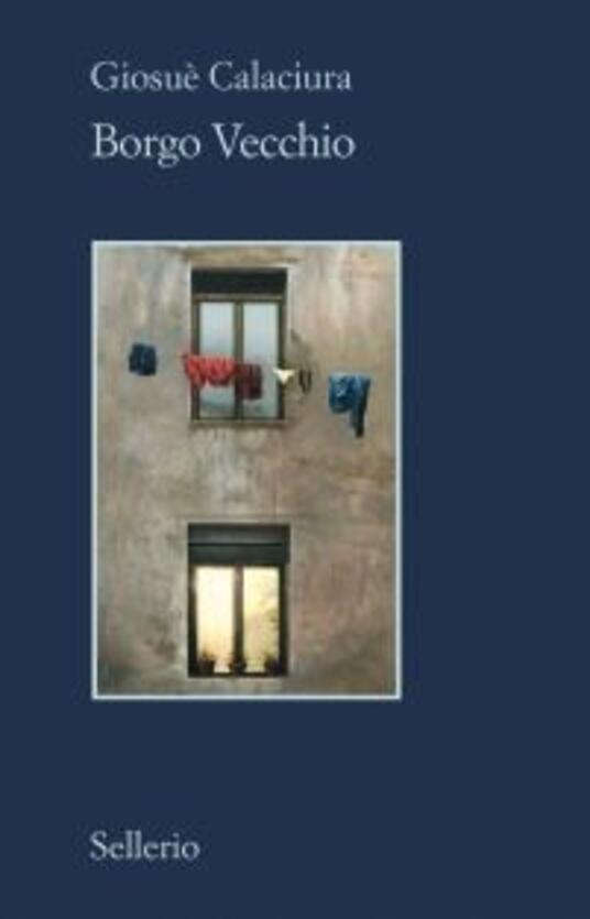 Borgo Vecchio - Giosuè Calaciura - copertina