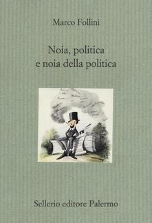 Noia, politica e noia della politica.pdf