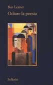 Libro Odiare la poesia Ben Lerner