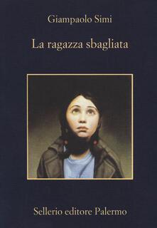 La ragazza sbagliata - Giampaolo Simi - copertina