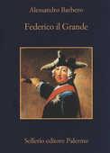 Libro Federico il Grande Alessandro Barbero