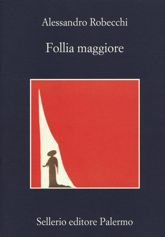 Libreria ibs vendita online di libri italiani libro follia maggiore alessandro robecchi fandeluxe Gallery