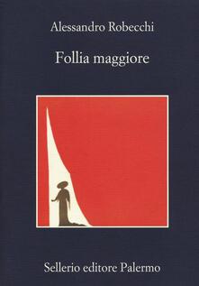 Follia maggiore - Alessandro Robecchi - copertina