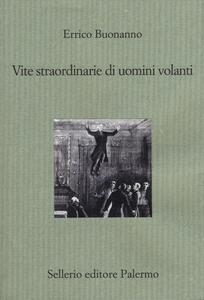 Vite straordinarie di uomini volanti - Errico Buonanno - copertina