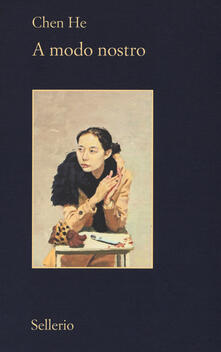 A modo nostro - He Chen - copertina