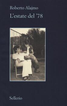 L' estate del '78 - Roberto Alajmo - copertina