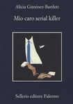 Libro Mio caro serial killer Alicia Giménez Bartlett