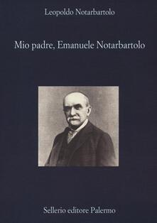 Listadelpopolo.it Mio padre, Emanuele Notarbartolo Image