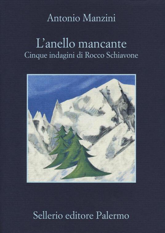 L' anello mancante. Cinque indagini di Rocco Schiavone - Antonio Manzini - copertina