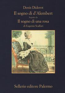 Il sogno di D'Alembert-Il sogno di una rosa. Ediz. ampliata