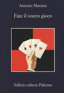 Fate il vostro gioco - Antonio Manzini - copertina