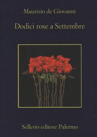 Dodici rose a settembre - De Giovanni Maurizio - wuz.it